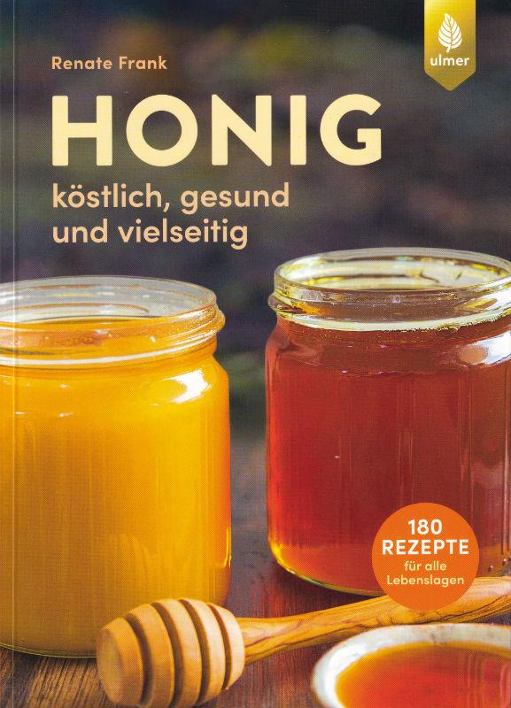 Honig: köstlich, gesund und vielseitig